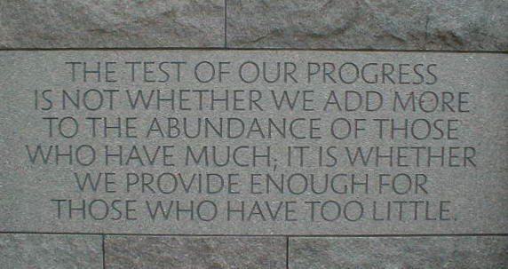 the-test-of-our-progress-is-not-whether-we-add-more-to-the-abundance-of-those-who-have-much-it-is-whether-we-provide-enough-for-those-who-have-too-little7